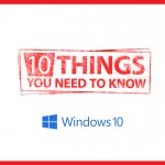 J003-Content-Ten-Things-You-Need-To-Know-About-the-Windows-10-Release_SQ