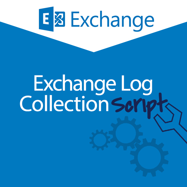 Cool tools –Exchange log collection script