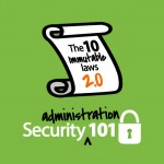 J003-Content-Security101-The-Ten-Immutable-Laws-of-SecurityAdministration-Revisited_SQ