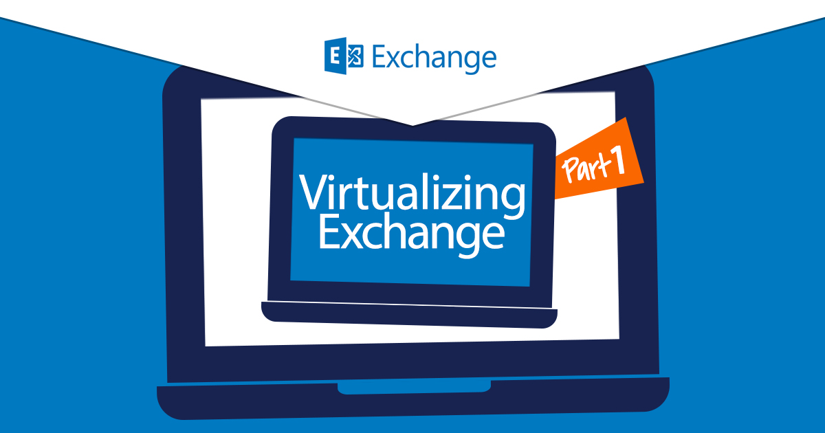 Best practices for virtualizing Exchange - Part 1: VMware