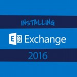 J003-Content-Installing-Exchange-2016-into-an-Existing-Exchange-2010_SQ