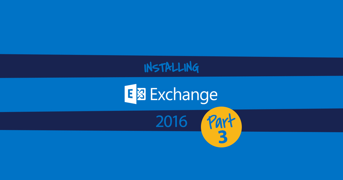 Installing Exchange 2016 into an existing Exchange 2010 org - The