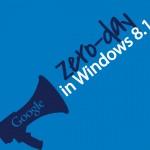 Google-Zero-Tolerance-policy-exposes-Windows-8.1-vulnerability_SQ